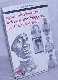 image of Figures of Criminality in Indonesia, the Philippines, and Colonial Vietnam