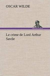 Le crime de Lord Arthur Savile (French Edition)