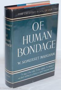 image of Of Human Bondage: a novel