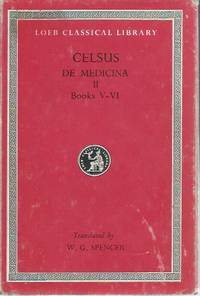 Celsus: De Medicine II, Books V-VI by  W. G. (trans.) Celsus; Spencer - Hardcover - Cloth/dust jacket mylar wrapped Duodecimo - 1977 - from San Francisco Book Company (SKU: 48470)