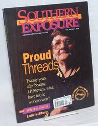 Southern exposure: A Journal of Politics and Culture vol. 22, #1, Spring 1994; Proud Threads by  ed  Eric - 1994 - from Bolerium Books Inc., ABAA/ILAB and Biblio.com
