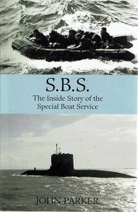 S.B.S: The Inside Story Of The Special Boat Service by Parker John - Hardcover - Reprint - 2005 - from Marlowes Books and Biblio.com