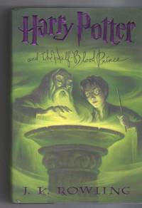 Harry Potter and the Half-Blood Prince by  J.K Rowling - First Edition - 2005 - from Poor Professor Books and Biblio.com