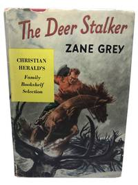 The Deer Stalker by  Zane GREY - First Edition, second state - 1949 - from Nelson Rare Books, IOBA and Biblio.co.uk