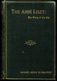 The Abbe Liszt: the story of his life