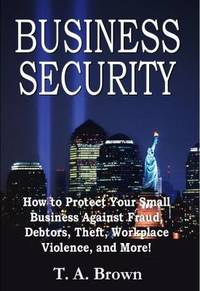 Business Security : Over 50 Ways to Protect Your Business!
