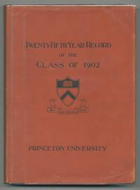 image of Twenty-Fifth Year Record of the Class of 1902 Princeton University 1902-1927