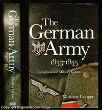 The German Army 1933 - 1945 Its Political and Military Failure
