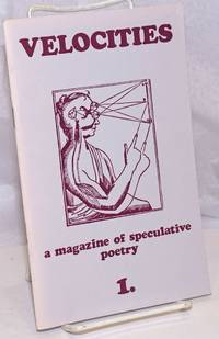 image of Velocities: A magazine of speculative poetry. No. 1 (Summer 1982)