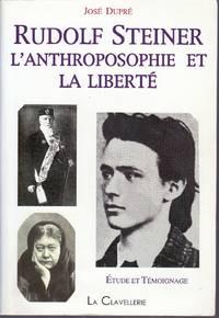Rudolf Steiner.  L'anthroposophie et la liberté.