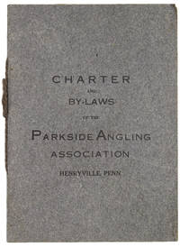 Charter and By-Laws of the Parkside Angling Association, Henryville, Penn. [Cover title]