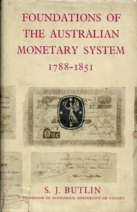 Foundations of the Australian Monetary System, 1788-1851