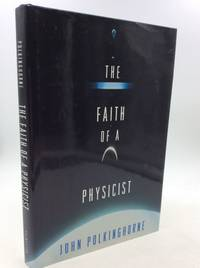THE FAITH OF A PHYSICIST: Reflections of a Bottom-Up Thinker: The Gifford Lectures for 1993-4