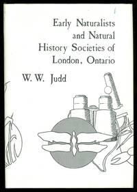EARLY NATURALISTS AND NATURAL HISTORY SOCIETIES OF LONDON, ONTARIO.