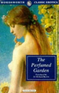 The Perfumed Garden (Wordsworth Classic Erotica)