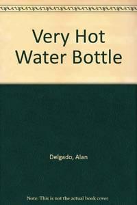Very Hot Water Bottle by  Alan Delgado - Paperback - from World of Books Ltd (SKU: GOR007620895)