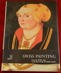 Swiss Painting, from the Middle Ages to the Dawn of the Twentieth Century