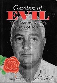 Garden of Evil: The Granny Killer's Reign of Terror