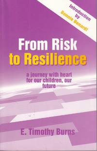 image of From Risk to Resilience A Journey with Heart for Our Children, Our Future