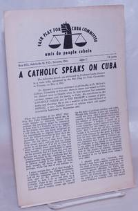 image of A Catholic speaks on Cuba. the following speech was delivered by professor Leslie Dewart to a mass rally, sponsored by the Fair Play for Cuba Committee, in Toronto, on May 4, 1961