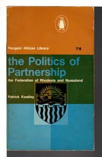 image of THE POLITICS OF PARTNERSHIP: The Federation of Rhodesia & Nyasaland.