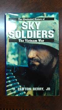 Sky Soldiers: The Illustrated History Of The Vietnam War, Vol 2)