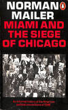image of Miami and the Siege of Chicago: An Informal History of the American Political Conventions of 1968