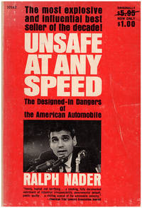 Unsafe at Any Speed: The Designed in Dangers of the American Automobile