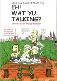 Eh! Wat Yu Talking?: Chronicles of Malay Humour