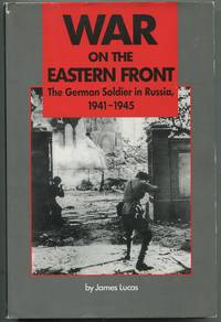 War on the Eastern Front: The German Soldier in Russia, 1941-1945