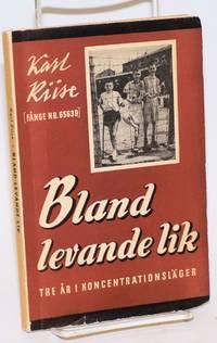 image of Bland levande lik. Tre år i koncentrationsläger