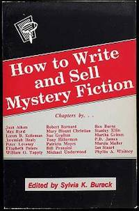 How to Write and Sell Mystery Fiction by  Sylvia K BURACK - Paperback - First Edition - 1990 - from Between the Covers- Rare Books, Inc. ABAA (SKU: 175652)