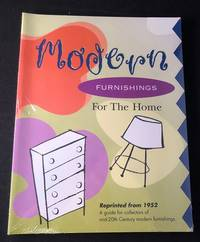 Modern Furnishings For The Home (Reprinted from 1952); A Guide for Collectors of mid-20th Century Modern Furnishings
