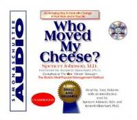 image of Who Moved My Cheese : An Amazing Way To Deal With Change In Your Work And In Your Life