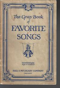 The Gray Book of Favorite Songs:  a New Edition of Uncle Sam's Favorite Songbook