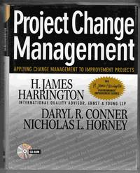 Project Change Management Applying Change Management to Improvement  Projects by  Nicholas L  Daryl R. & Horney - Hardcover - 2000 - from Riverwash Books and Biblio.com