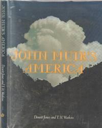John Muir's America by Jones, Dewitt;Watkins, T.H - 1976