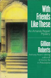 With Friends Like These... An Amanda Pepper Mystery