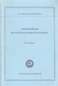 image of A Good Death On the Value of Death & Dying