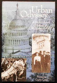 Urban Odyssey: A Multicultural History of Washington, D.C.; Edited by Francine Curro Cary