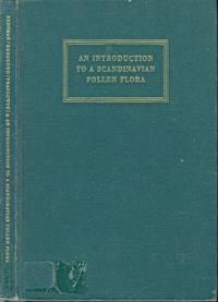 An Introduction to a Scandinavian Pollen Flora. Volumes I & 2