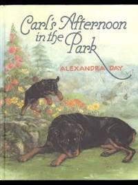 CARL'S AFTERNOON IN THE PARK by  Alexandra Day - First Edition. First Printing. - 1991. - from Collectible Book Shoppe and Biblio.co.uk