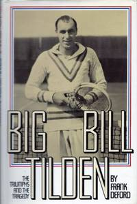 image of Big Bill Tilden - The Triumphs And The Tragedy