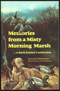Memories From A Misty Morning Marsh : A Duckhunters Collection