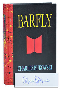 image of BARFLY: THE CONTINUING SAGA OF HENRY CHINASKI - 1/20 PRESENTATION COPIES WITH AN ORIGINAL DRAWING