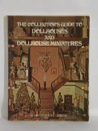 The Collector's Guide to Dollhouses and Dollhouse Miniatures by  Marian Maeve O'Brien - Paperback - Later printing - 1974 - from Tannery Books (SKU: 1012)