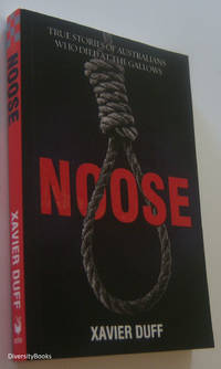NOOSE: True Stories of Australians Who Died at the Gallows