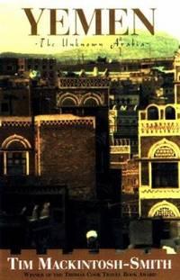 Yemen : The Unknown Arabia