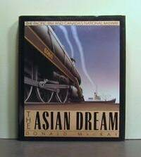 The Asian Dream The Pacific Rim And Canada's National Railway.
