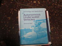 Technology and Applications of Autonomous Underwater Vehicles (Ocean Science and Technology, V. 2)